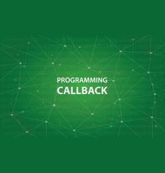 Programming callback concept white vector
