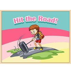 Hit the road idiom vector
