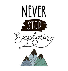 never stop exploring lettering vector image vector image