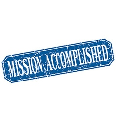 Mission accomplished blue square vintage grunge vector