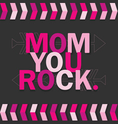 Pink mom you rock card on dark gray background vector