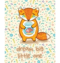 Dream big little one cute card with fox and fish vector