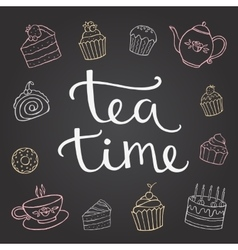 Hand lettering tea time with dessert and a Cup of vector image vector image