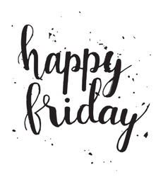 Happy friday quote handwritten with brush vector image vector image