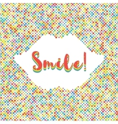 Smile lettering colorful banner dot background vector