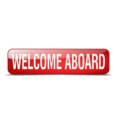 Welcome aboard red square 3d realistic isolated vector
