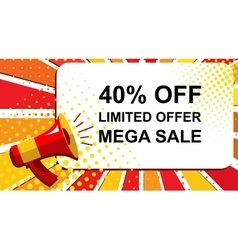 Megaphone with LIMITED OFFER MEGA SALE 40 PERCENT vector image vector image