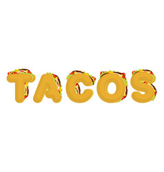 tacos lettering mexican fast food font taco text vector image vector image