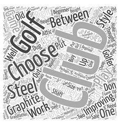 Choosing Between Graphite And Steel Golf Clubs vector image vector image