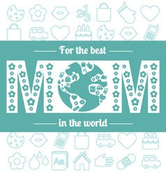 For the best mom in the world vector image vector image