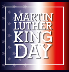 Martin luther king card flag blur color vector