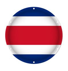 Round metallic flag of costa rica with screw holes vector