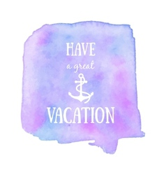 Have a great vacation poster vector