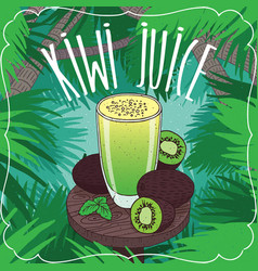 fresh kiwi juice in glass with ripe fruits vector image vector image