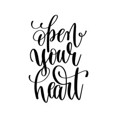 open your heart black and white hand lettering vector image