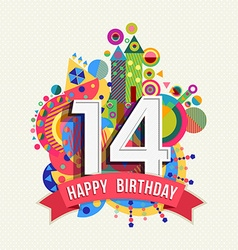 Happy birthday 14 year greeting card poster color vector