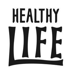 Healthy life lettering logo hand written label vector