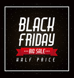 black friday big sale and half price banner poster vector image vector image
