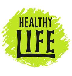 Healthy life lettering logo hand written label vector