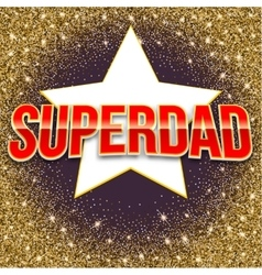 Super dad bright lettering vector