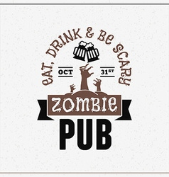 Retro Vintage Happy Halloween Badge Zombie Pub vector image vector image