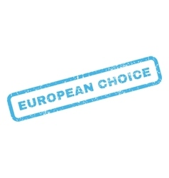 European Choice Rubber Stamp vector image vector image