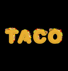 taco lettering mexican fast food font tacos text vector image vector image