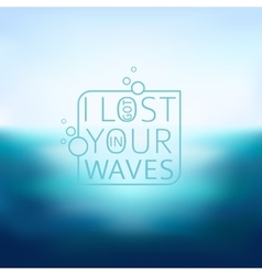 Sea blurred background with typography text - i vector