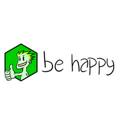 Be happy sign vector
