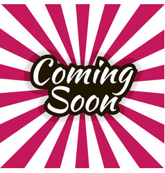 Coming soon lettering vector