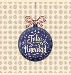 Feliz navidad xmas card on spanish language vector