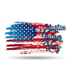 Martin luther king grunge american flag lettering vector