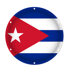 Round metallic flag of cuba with screw holes vector