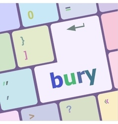 bury word on computer keyboard key vector image vector image