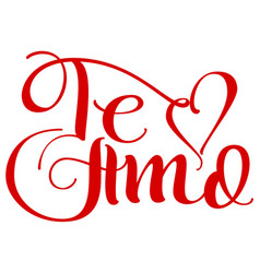 te amo translation from spain language i love you vector image vector image