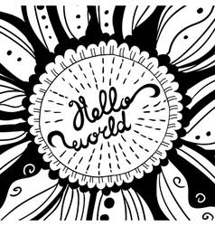 Hand-drawn Creative Lettering Hello world vector image vector image