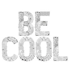 Word be cool for coloring decorative vector