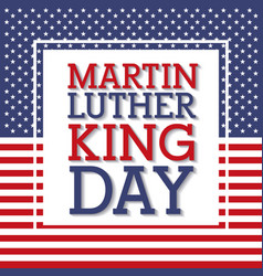 Martin luther king day flag national frame vector