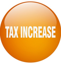 Tax increase orange round gel isolated push button vector