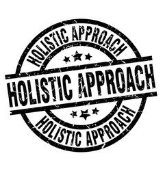 holistic approach round grunge black stamp vector image