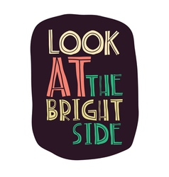 Quote look at the bright side vector
