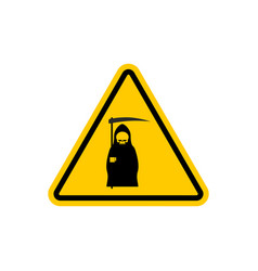 Attention death dangers of yellow road sign grim vector