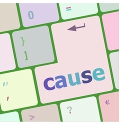 Cause key on computer keyboard button vector