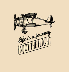 life is a journeyenjoy the flight motivational vector image vector image