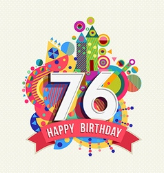 Happy birthday 76 year greeting card poster color vector