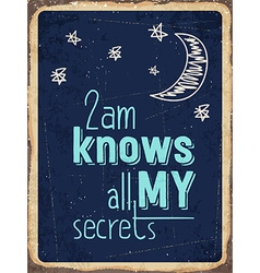 Retro metal sign 2am knows all my secrets vector