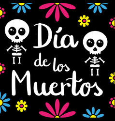 dia de los muertos handwriting card with skeletons vector image vector image
