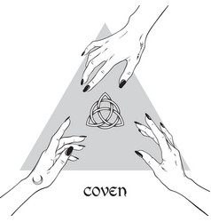 hands of three witches reaching out to triquetra vector image vector image