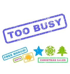 Too busy rubber stamp vector