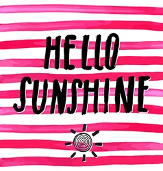 Lettering romantic summer quote hello sunshine vector